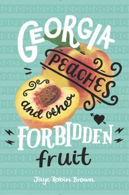 Georgia Peaches & Other Forbidden Fruit